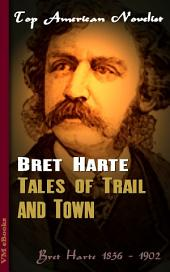 Tales of Trail and Town: Top American Novelist