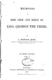 Memoirs of the Life and Reign of King George the Third: Volume 1