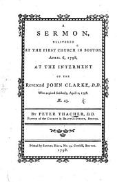 A Sermon delivered at the interment of the Reverend J. Clarke ... who expired suddenly, etc