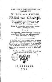 Aan Z. D. H. Willem den Vijfden, Prins van Oranje, ...: wegens de partij in den tegenwoordigen toestand van 't Gemeenebest te kiezen, door een oprecht Liefhebber des Vaderlands enz