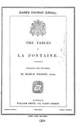 The fables of La Fontaine, tr. [in verse] by E. Wright