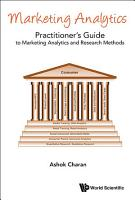 Marketing Analytics  A Practitioner s Guide To Marketing Analytics And Research Methods PDF