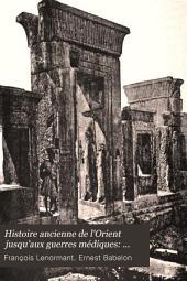 Histoire ancienne de l'Orient jusqu'aux guerres médiques: Perses, Israélites et Chananéens, Arabes, Phéniciens et Carthaginois
