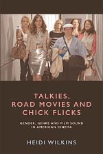 Talkies, Road Movies and Chick Flicks