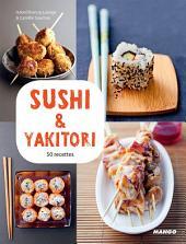 Sushi & yakitori: 50 recettes