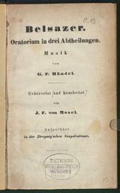 Belsazer: Oratorium in drei Abtheilungen : aufgeführt in der Dreyssig'schen Singakademie