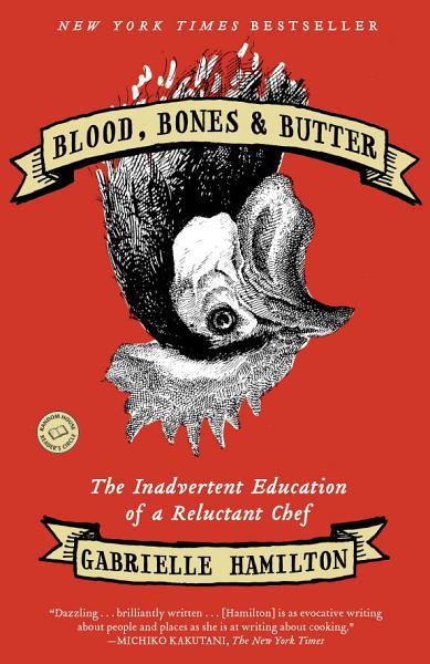 Download Blood  Bones   Butter Book