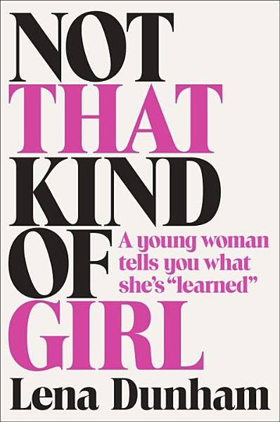 Download Not That Kind of Girl Book