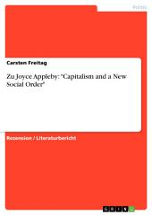 "Zu Joyce Appleby: ""Capitalism and a New Social Order"""