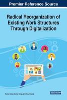 Radical Reorganization of Existing Work Structures Through Digitalization PDF