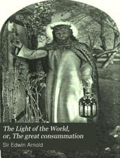 The Light of the World, Or, The Great Consummation