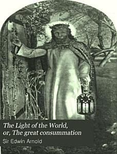 The Light of the World  Or  The Great Consummation