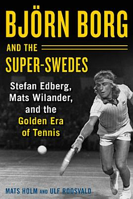 Bj  rn Borg and the Super Swedes