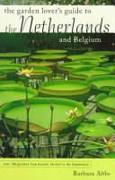 The Garden Lover's Guide to the Netherlands and Belgium