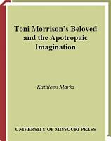 Toni Morrison s Beloved and the Apotropaic Imagination PDF