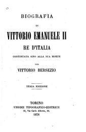 Biografia di Vittorio Emanuele II, re d'Italia continuata sino alla sua morte