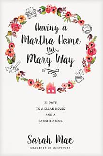 Having a Martha Home the Mary Way Book
