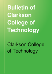 Bulletin of Clarkson College of Technology: The Thomas S. Clarkson Memorial, Volumes 1-2