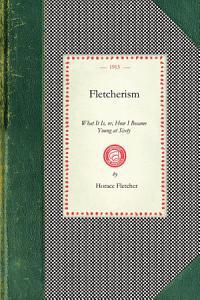 Fletcherism, What It Is