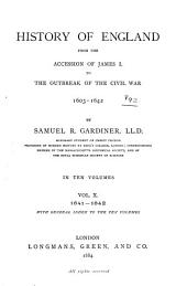 History of England from the Accession of James I. to the Outbreak of the Civil War 1603-1642: Volume 10