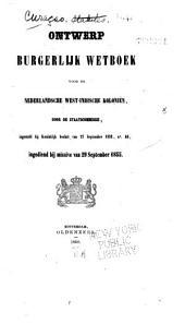 Ontwerp burgerlijk wetboek voor de Nederlandsche West-Indische koloniën