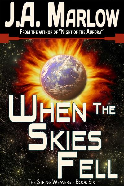 Download When the Skies Fell  The String Weavers   Book 6  Book