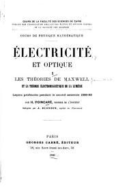 Électricité et optique: Les théories de Maxwell et la théorie électromagnétique de la lumière