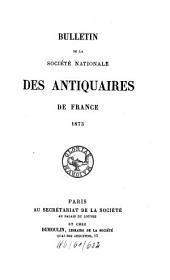 Bulletin de la Société Nationale des Antiquaires de France: 1873
