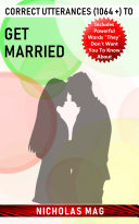 Correct Utterances (1064 +) to Get Married