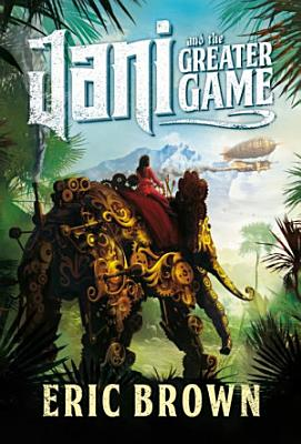 Jani and the Greater Game PDF