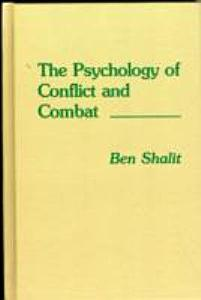 The Psychology of Conflict and Combat Book
