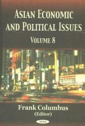 Asian Economic and Political Issues: Volume 8