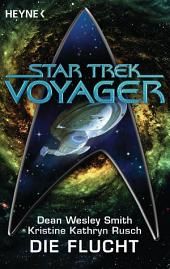 Star Trek - Voyager: Die Flucht: Roman