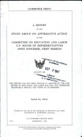 A Report of the Study Group on Affirmative Action to the Committee on Education and Labor  U S  House of Representatives  100th Congress  First Session PDF