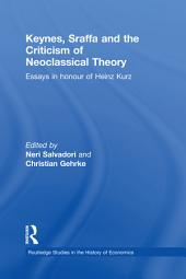 Keynes, Sraffa, and the Criticism of Neoclassical Theory: Essays in Honour of Heinz Kurz