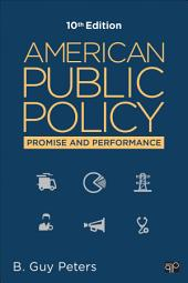 American Public Policy: Promise and Performance, Edition 10