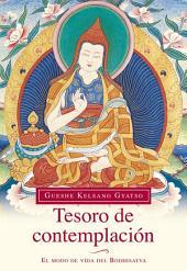 Tesoro de contemplación: El modo de vida del Bodhisatva