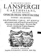 Opera Omnia: In Quinque Tomos Distributa, à mendis expurgata .... Opuscula Spiritualia ; 2, Volume 5