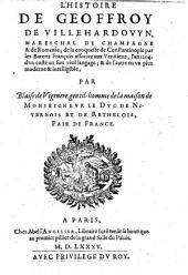 L'histoire de la conqueste de Constantinople par les baron Francois associez aux Venitiens l'an 1204 d'un coste en son vieil langage et de l'autre en un plus moderne et intelligible par Blaise de Vigenere