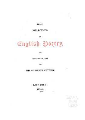 Three Collections of English Poetry  of the Latter Part of the Sixteenth Century PDF
