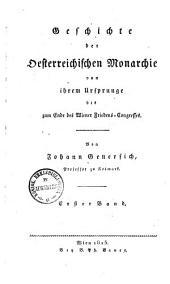 Geschichte der österreichischen Monarchie von ihrem Ursprunge bis zum letzten Frieden von Paris: Band 1