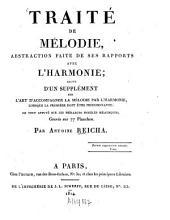 Traité de mélodie: abstraction faite de ses rapports avec l'harmonie : suivi d'un supplément sur l'art d'accompagner la mélodie par l'harmonie, lorsque la première doit être prédominante: Le tout appuyé sur les meilleurs modèles mélodiques gravés sur 77 pl