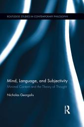 Mind, Language and Subjectivity: Minimal Content and the Theory of Thought
