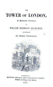 The Tower of London. A Historical Romance ... Illustrated by George Cruikshank: Volume 1