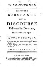 The Beatitudes; Being the Substance of a Discourse Delivered in Dublin, December the 21st, 1753 ... The Second Edition