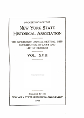 Proceedings of the New York State Historical Association: ... Annual Meeting with Constitution and By-laws and List of Members, Volume 17