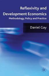Reflexivity and Development Economics: Methodology, Policy and Practice