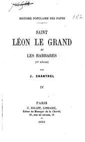 Histoire populaire des papes: Saint Léon le Grand et les Barbares (5e siècle). IV