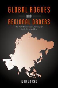 Global Rogues and Regional Orders PDF