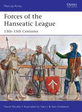 Forces of the Hanseatic League: 13th–15th Centuries
